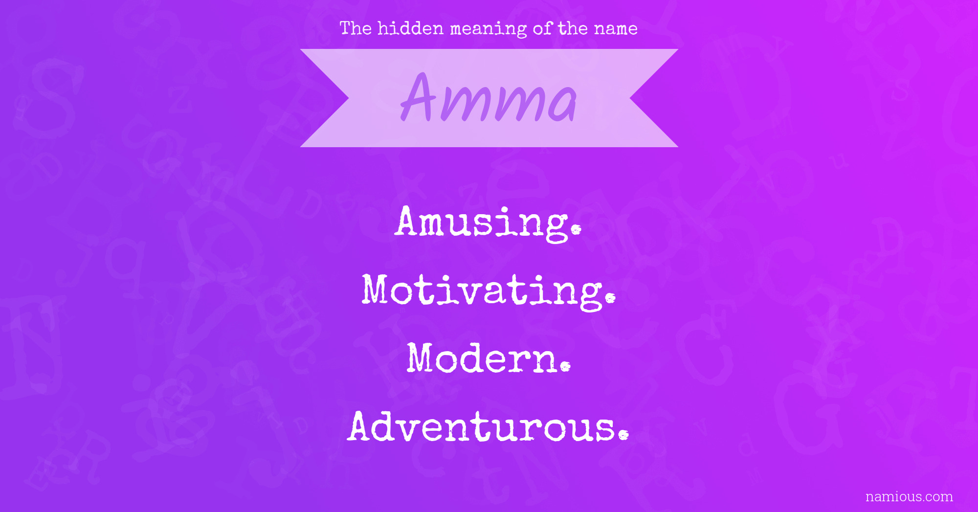 The Hidden Meaning Of The Name Amma Namious
