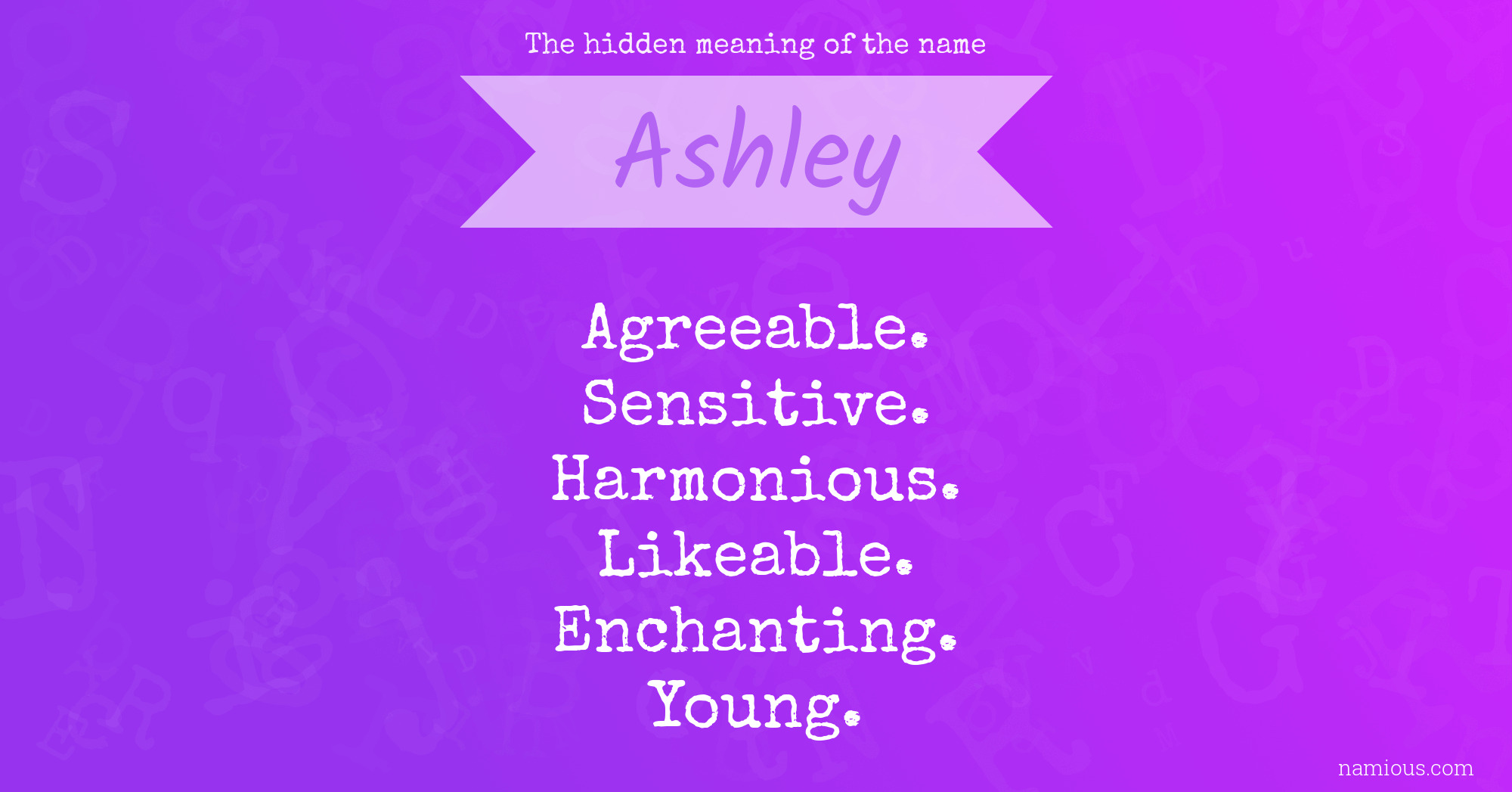 The Hidden Meaning Of Name Ashley