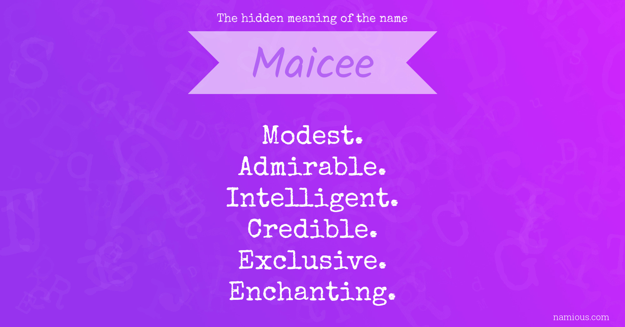 The hidden meaning of the name Maicee | Namious