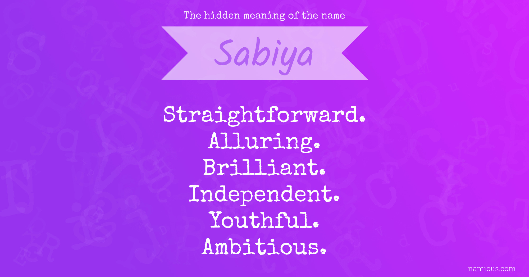 The Hidden Meaning Of The Name Sabiya Namious