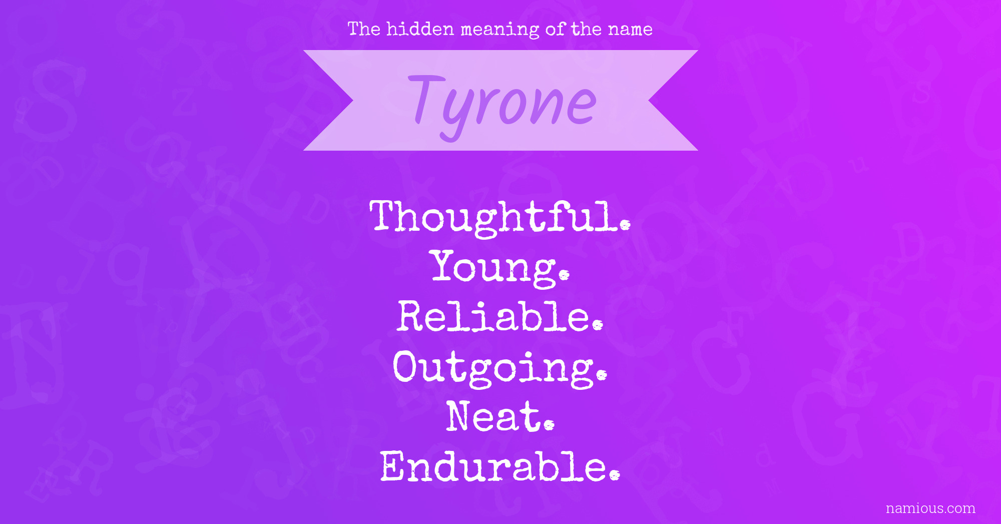 the hidden meaning of the name tyrone namious
