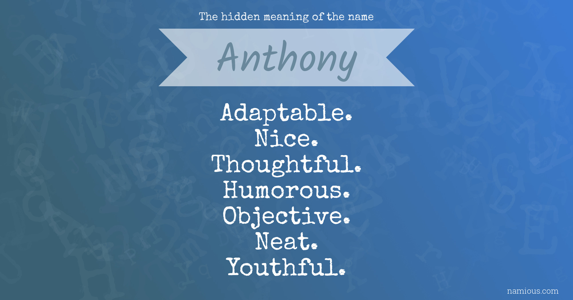 The hidden meaning of the name Anthony