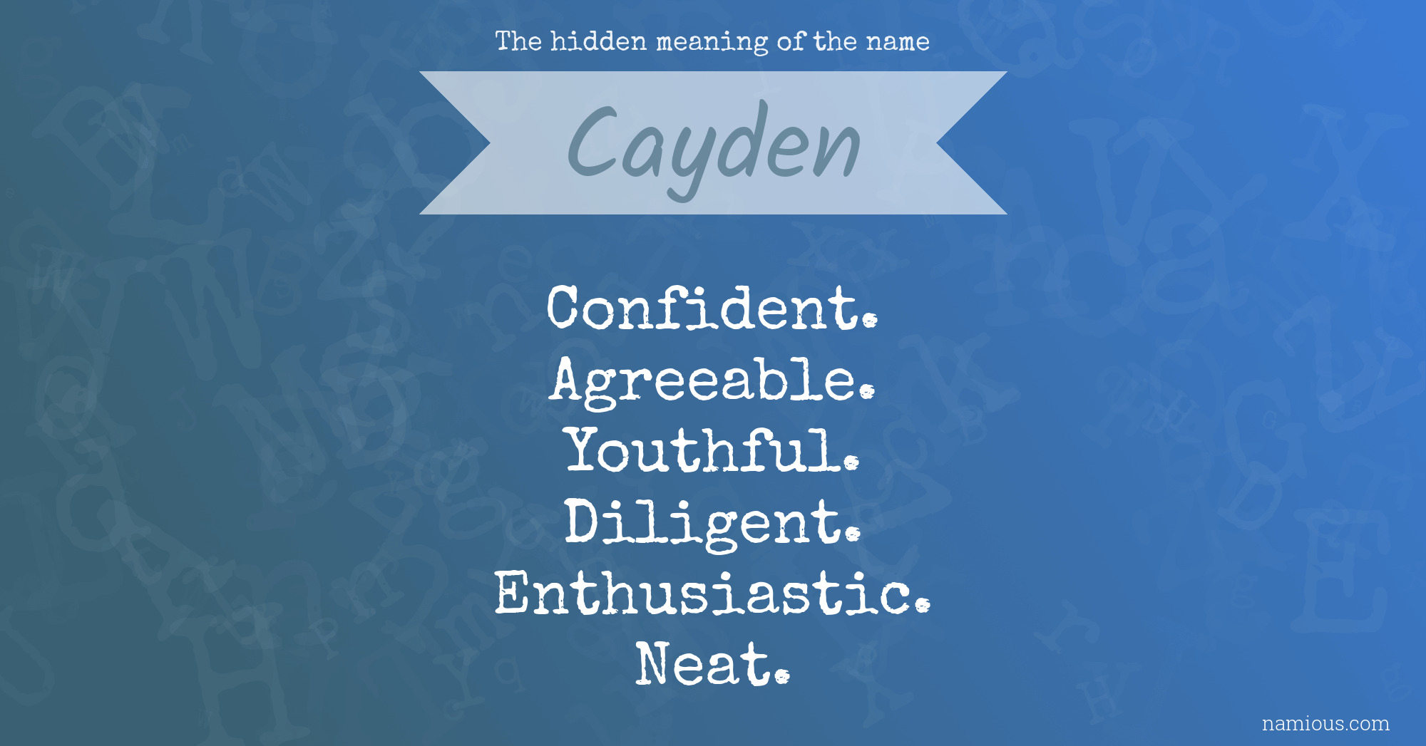 The hidden meaning of the name Cayden   Namious