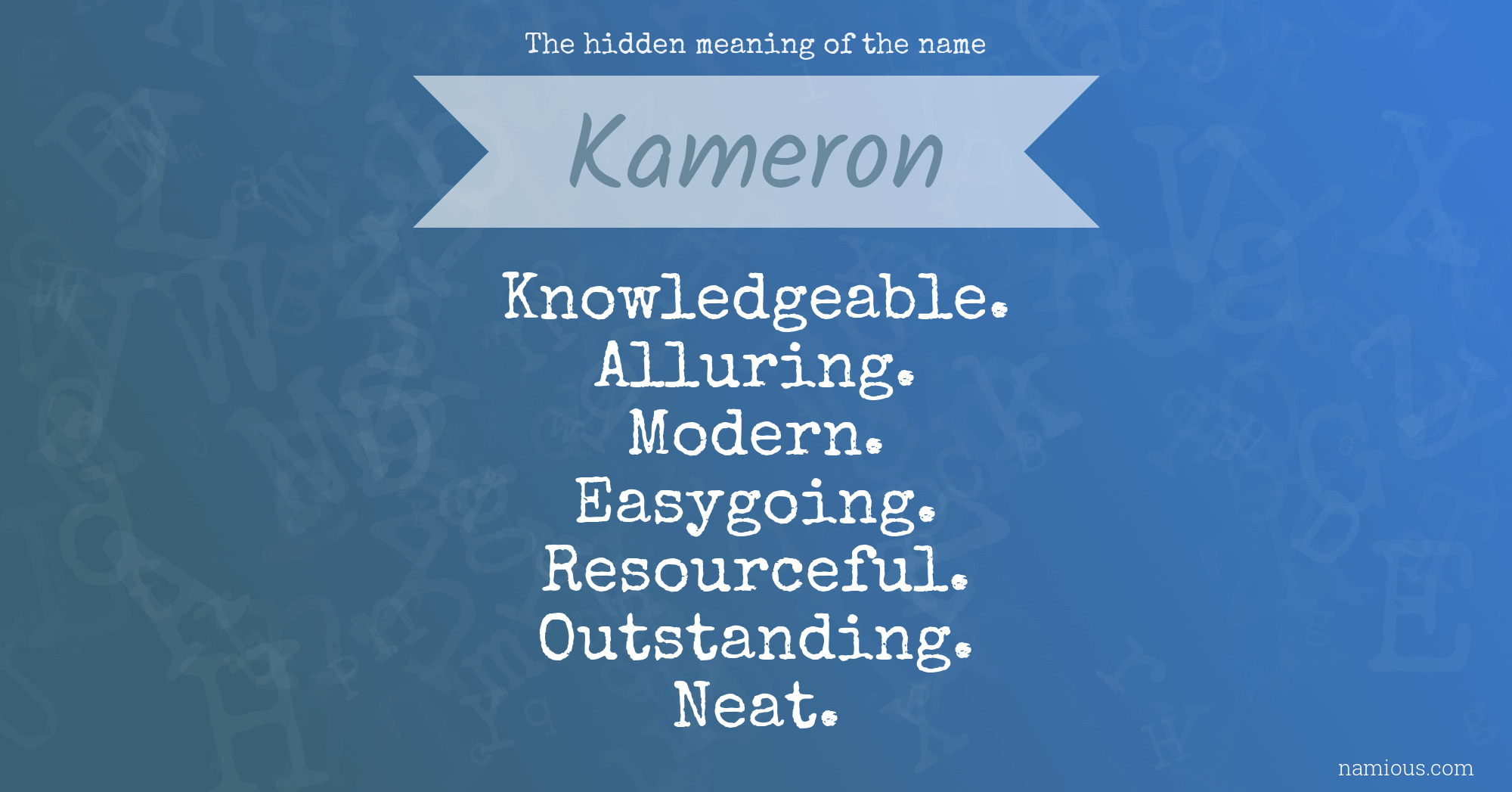 The hidden meaning of the name Kameron | Namious