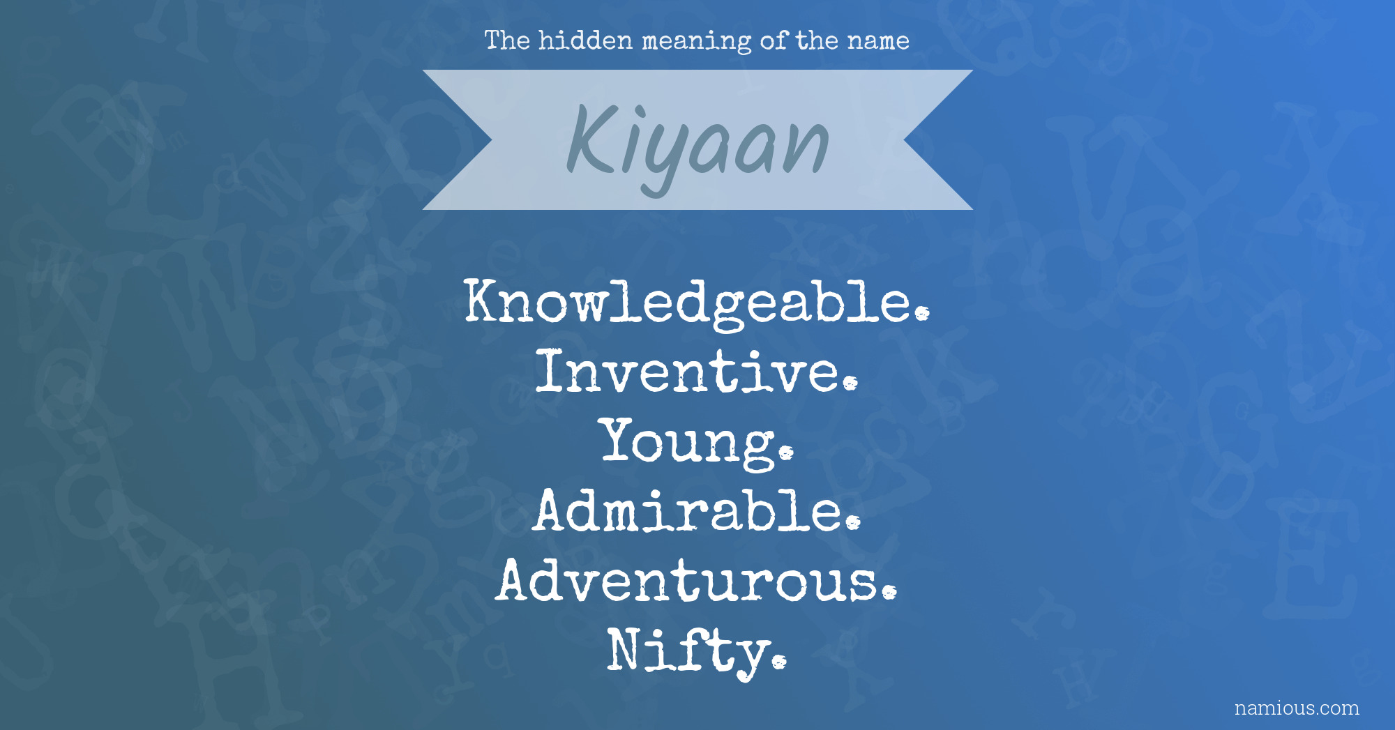 The hidden meaning of the name Kiyaan | Namious
